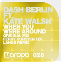 Dash Berlin ft. Kate Walsh - When You Were Around (Original + Remixes)