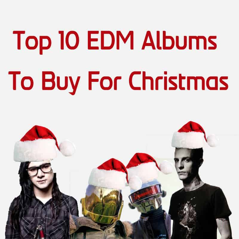 Top 10 EDM Albums To Buy For Christmas