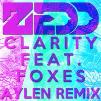 Zedd ft Foxes - Clarity (Aylen Remix)