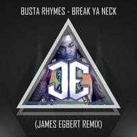 Busta Rhymes - Break Ya Neck (James Egbert Remix)