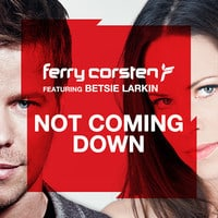 Ferry Corsten ft Betsie Larkin - Not Coming Down