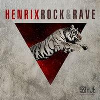 Henrix - Rock & Rave (Original Mix)