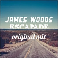 James Woods - Escapade (Original Mix)