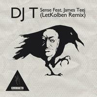 DJ T - Sense Feat. James Teej (LetKolben Remix)