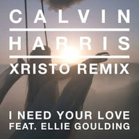 Calvin Harris ft. Ellie Goulding - I Need Your Love (Xristo Remix)