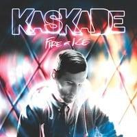 Kaskade Fire & Ice