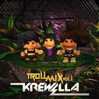 Krewella Troll Mix