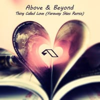 Above & Beyond - Thing Called Love (Faraway Skies Chillout Remix)