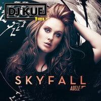 Adele - Skyfall (It's The DJ Kue Remix!)