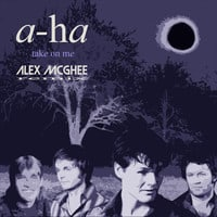 Aha - Take On Me (Alex McGhee Remix)