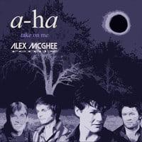Aha - Take On Me (Alex McGhee Remix)