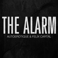 Felix Cartal & Autoerotique - The Alarm