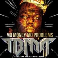 Notorious B.I.G. - Mo Money Mo Problem$ (TBMA Remix)