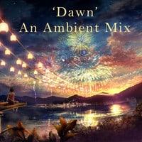Sorrowgarage - Dawn (An Ambient Mix)