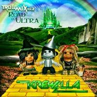 Krewella - Troll Mix Vol. 2 Road to Ultra