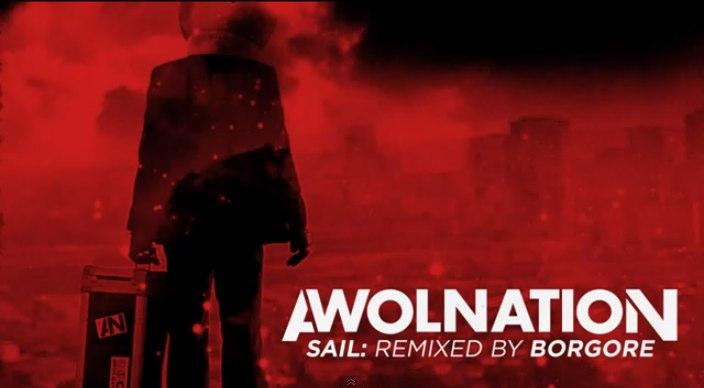 AWOLNATION - Sail (Borgore Remix)