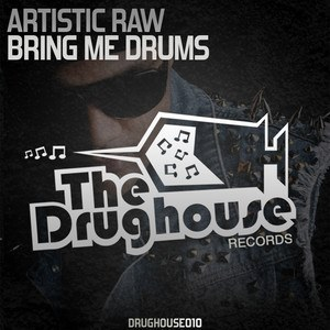 Artistic Raw - Bring Me Drums (Original Mix)