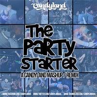 Candyland - The Party Starter (Mashup)