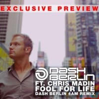 Dash Berlin ft. Chris Madin - Fool For Life (Exclusive Preview)