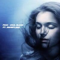 Ficci - Soul Blood Ft. Snowflake