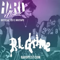 HARD Miami 2013 Official Mixtape - RL Grime