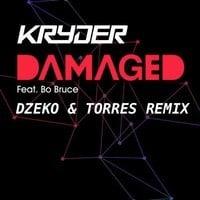 Kryder feat. Bo Bruce - Damaged (Dzeko & Torres Remix)