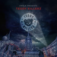 OWSLA Presents - Teddy Killerz