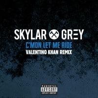 Skylar Grey - C'Mon Let Me Ride (Valentino Khan Remix)
