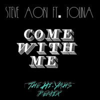 Steve Aoki feat Polina - Come With Me (The Hi-Yahs Remix)