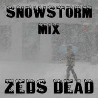 Zeds Dead - Snowstorm Mix