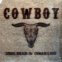 Zeds Dead ft. Omar Linx - Cowboy (Remixes)