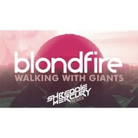 Blondfire - Walking With Giants (Shreddie Mercury Remix)
