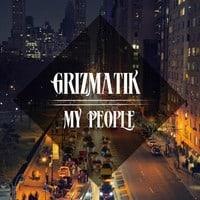 Grizmatik - My People [PREVIEW]