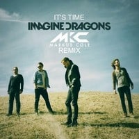 Imagine Dragons - It's Time (Markus Cole Remix)
