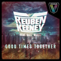 Reuben Keeney ft. Katt Niall - Good Times Together EP