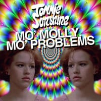 Tommie Sunshine - Mo' Molly, Mo' Problems