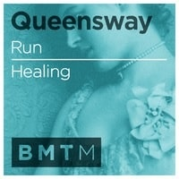 Queensway - Run/Healing