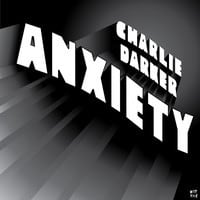 Charlie Darker - Anxiety (Original Mix)