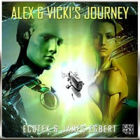Ecotek & James Egbert - Alex & Vicki's Journey (Original Mix)