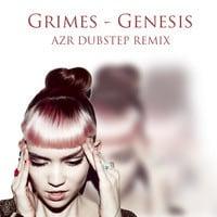 Grimes - Genesis (AzR Remix)