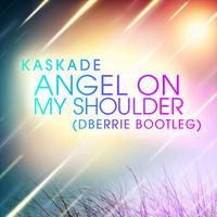 Kaskade - Angel On My Shoulder (dBerrie Bootleg)