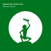Silence Groove - Dreams Do Come True