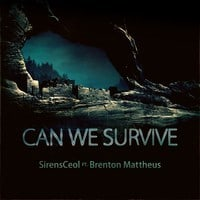 SirensCeol Ft. Brenton Mattheus - Can We Survive