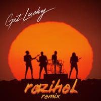 Daft Punk - Get Lucky (Razihel Remix)