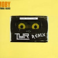 Moby - Natural Blues (TYR Remix)