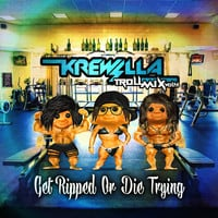 Krewella - Troll Mix Vol. 4 Get Ripped Or Die Trying