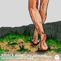 Keeno & Whiney – Footsteps/Learn To Grow
