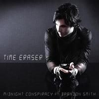 Midnight Conspiracy - Time Eraser (ft. Brandon Smith)