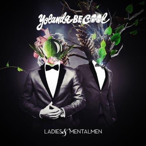 Yolanda Be Cool Previews Ladies and Mentalmen Album
