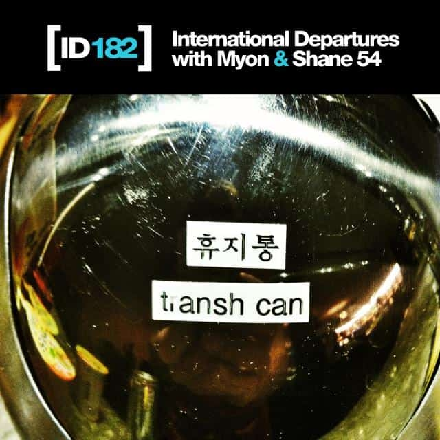 Myon & Shane 54 – International Departures Episode 182
